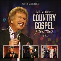 Bill Gaither's Country Gospel Favorites - Bill & Gloria Gaither