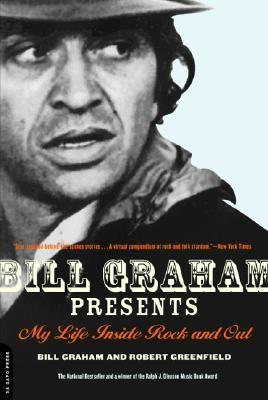Bill Graham Presents: My Life Inside Rock and Out - Graham, Bill, and Greenfield, Robert