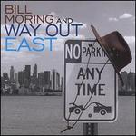 Bill Moring & Way Out East