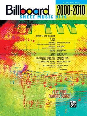 Billboard Sheet Music Hits 2000-2010: Piano/Vocal/Guitar - Alfred Publishing (Creator)