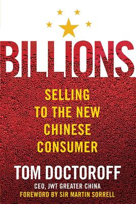 Billions: Selling to the New Chinese Consumer - Doctoroff, Tom