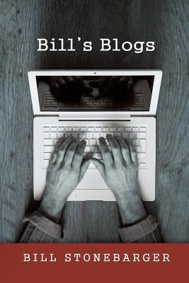 Bill's Blogs - Stonebarger, Bill