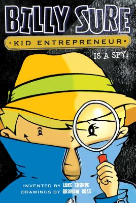 Billy Sure Kid Entrepreneur Is a Spy! - Sharpe, Luke