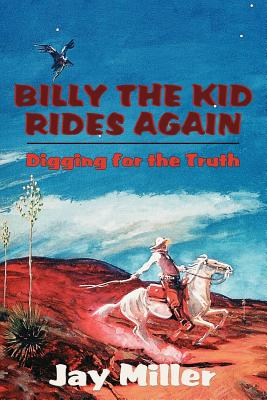 Billy the Kid Rides Again - Miller, Jay