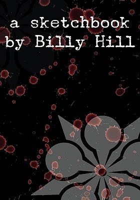 Billyhill's Sketchbook - Hill, Billy