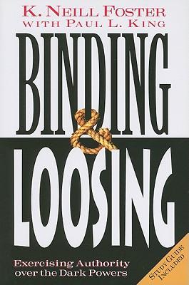 Binding and Loosing - Foster, K Neill