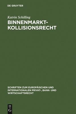 Binnenmarktkollisionsrecht - Schilling, Katrin