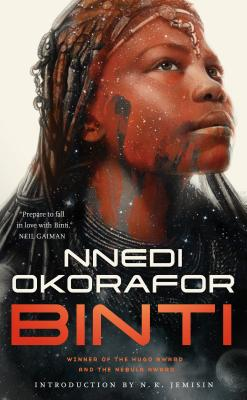 Binti - Okorafor, Nnedi, and Jemisin, N K (Introduction by)