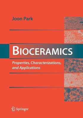 Bioceramics: Properties, Characterizations, and Applications - Park, Joon