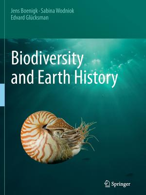 Biodiversity and Earth History - Boenigk, Jens, and Wodniok, Sabina, and Glücksman, Edvard