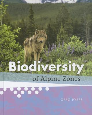 Biodiversity of Alpine Zones - Pyers, Greg