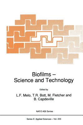 Biofilms - Science and Technology - Melo, L (Editor), and Bott, T R (Editor), and Fletcher, M (Editor)
