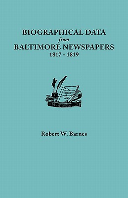 Biographical Data from Baltimore Newspapers, 1817-1819 - Barnes, Robert W
