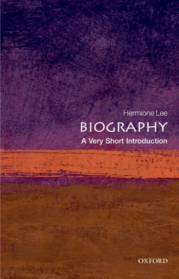 Biography: A Very Short Introduction - Lee, Hermione
