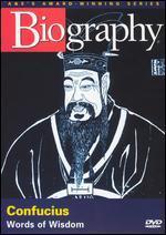 Biography: Confucius - Words of Wisdom