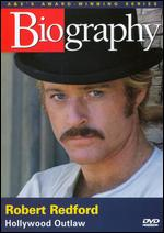 Biography: Robert Redford - Hollywood Outlaw -