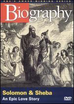Biography: Solomon & Sheba