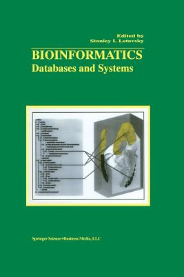 Bioinformatics: Databases and Systems - Letovsky, Stanley I (Editor)