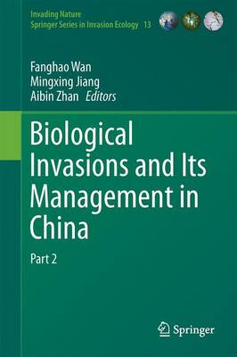 Biological Invasions and Its Management in China: Volume 2 - Wan, Fanghao (Editor)