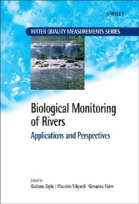Biological Monitoring of Rivers: Applications and Perspectives - Ziglio, Giuliano (Editor), and Siligardi, Maurizio (Editor), and Flaim, Giovanna (Editor)