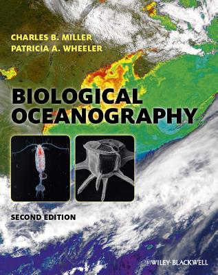 Biological Oceanography - Miller, Charles B., and Wheeler, Patricia A.