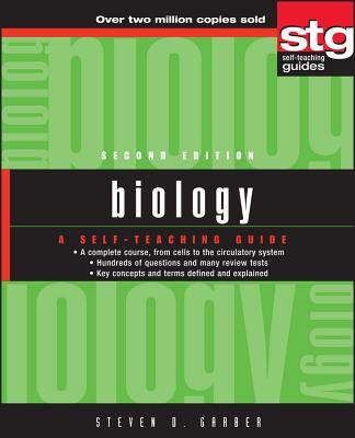 Biology: A Self-Teaching Guide - Garber, Steven D, PH.D.