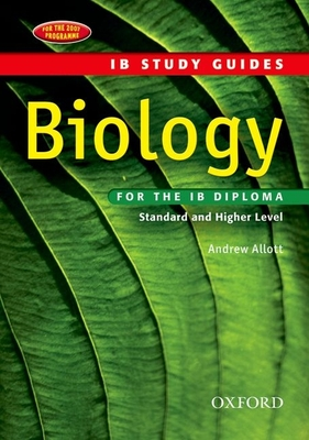 Biology for the IB Diploma: Standard and Higher Level - Allott, Andrew