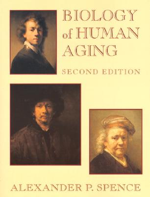 Biology of Human Aging - Spence, Alexander P, and Spence