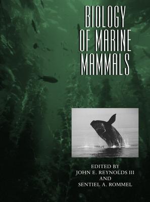 Biology of Marine Mammals - Reynolds, John E, III (Editor), and Rommel, Sentiel A (Editor)