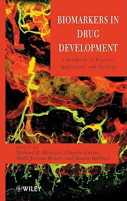 Biomarkers in Drug Development: A Handbook of Practice, Application, and Strategy - Bleavins, Michael R (Editor), and Carini, Claudio (Editor), and Jurima-Romet, Malle, PhD (Editor)