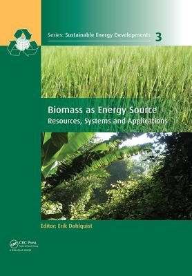 Biomass as Energy Source: Resources, Systems and Applications - Dahlquist, Erik (Editor)