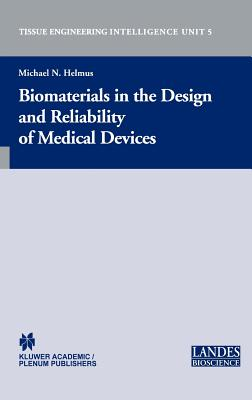 Biomaterials in the Design and Reliability of Medical Devices - Helmus, Michael N (Editor)