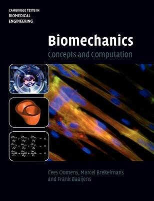 Biomechanics: Concepts and Computation - Oomens, Cees