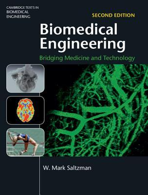 Biomedical Engineering: Bridging Medicine and Technology - Saltzman, W Mark