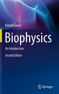 Biophysics: An Introduction - Glaser, Roland