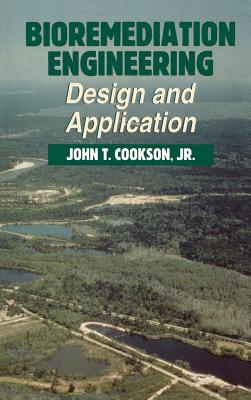 Bioremediation Engineering: Design and Applications - Cookson, John T