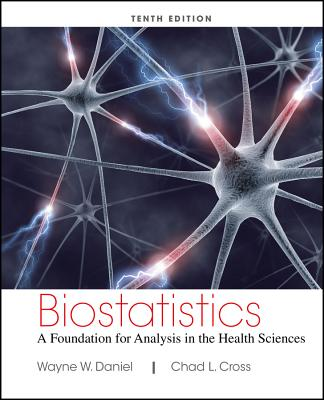 Biostatistics: A Foundation for Analysis in the Health Sciences - Daniel, Wayne W, and Cross, Chad L