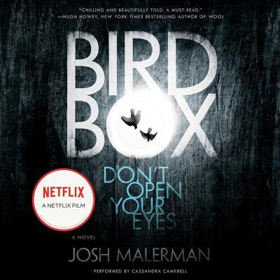 Bird Box - Malerman, Josh, and Campbell, Cassandra (Read by)