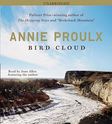 Bird Cloud - Proulx, Annie, and Allen, Joan (Read by)