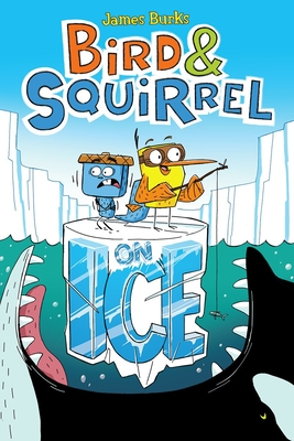 Bird & Squirrel on Ice (Bird & Squirrel #2) -