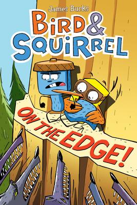 Bird & Squirrel on the Edge! - Burks, James