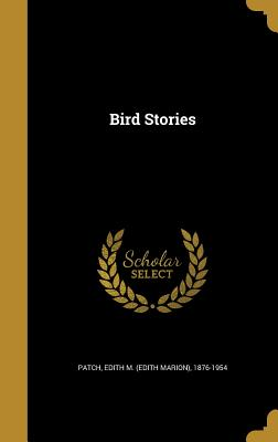 Bird Stories - Patch, Edith M (Edith Marion) 1876-195 (Creator)