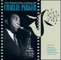 Bird: The Original Recordings of Charlie Parker - Charlie Parker