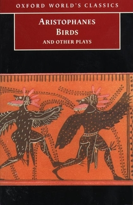 Birds and Other Plays - Aristophanes