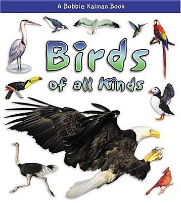 Birds of All Kinds - Sjonger, Rebecca, and Kalman, Bobbie