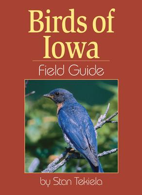 Birds of Iowa Field Guide - Tekiela, Stan