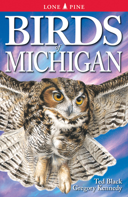 Birds of Michigan - Black, Ted, and Kennedy, Gregory