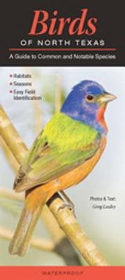 Birds of North Texas: A Guide to Common and Notable Species - Lasley, Greg