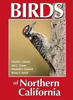 Birds of Northern California - Quady, David E, and Dunn, Jon L, and Garrett, Kimball L