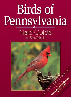 Birds of Pennsylvania Field Guide - Tekiela, Stan
